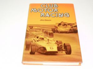 CLUB MOTOR RACING ( Jim Gavin 1977)